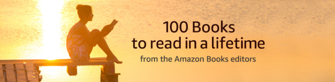 Amazon's 100 Books To Read In A Life Time.png