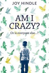 Am I Crazy